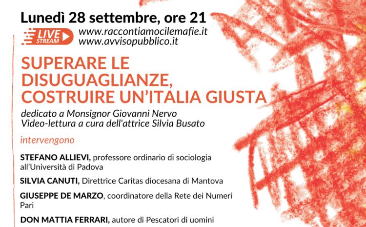 SUPERARE LE DISUGUAGLIANZE, COSTRUIRE UN'ITALIA GIUSTA